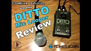 Ditto Mic Looper REVIEW [by cronkite satellite]