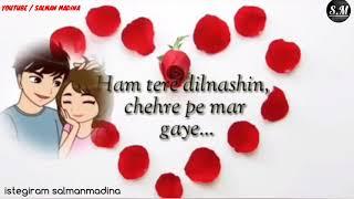 💞💞💞Tum Pehli Bar Main Deewana Kar Gaye💞💞💞 Hum Tere Dil Nashi Chehre Pe Mar Gaye 😍 @SM (salman