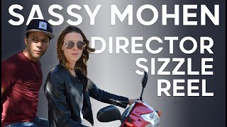 Sassy Mohen | 2019 Director Sizzle Reel