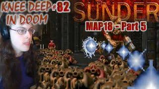 Doom - SUNDER (v 2019) MAP18 - Part 5 | KDID #82