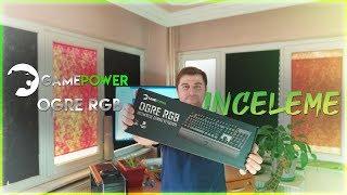 Gamepower Ogre RGB Blue Switch Mekanik Klavye İncelemesi
