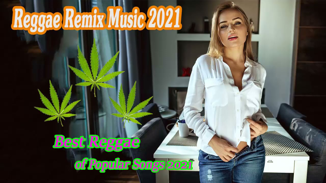 Download Hot Reggae Music 2021 - Chill Reggae Music Mix - Best Reggae Popular Songs New 2021