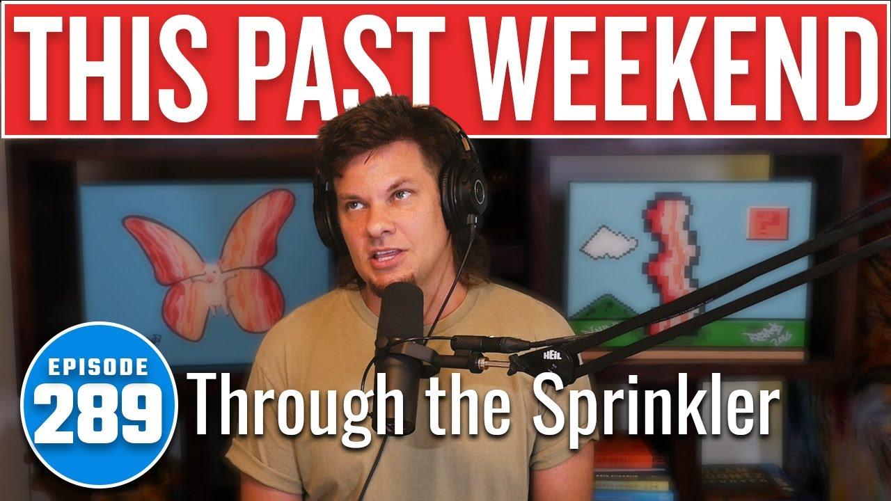Through the Sprinkler | This Past Weekend w/ Theo Von #289