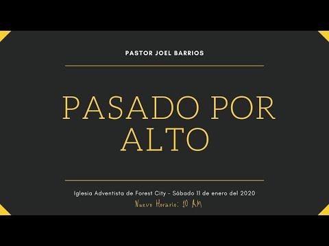 1/11/2020 Pasado Por Alto - Pr. Joel Barrios