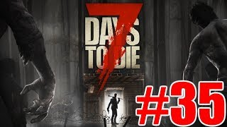 The FGN Crew Plays: 7 Days to Die #35 - House Upgrades