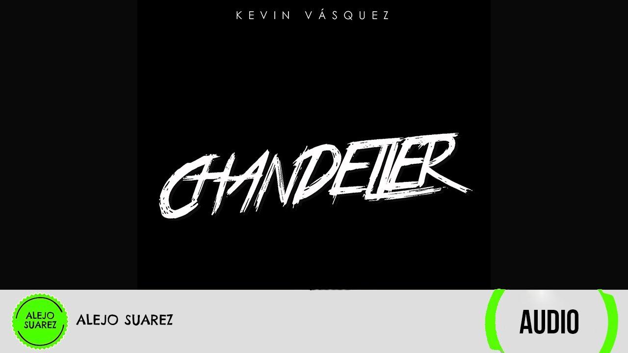 Chandelier (spanish version) - Kevin Vásquez (Audio) - YouTube