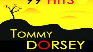 Tommy Dorsey - I Could Make You Care
