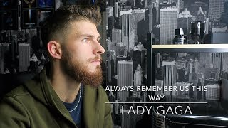 ALWAYS REMEMBER US THIS WAY - LADY GAGA (COVER) A STAR IS BORN Video
