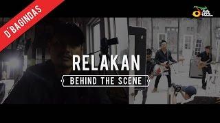 D'Bagindas - Relakan | Behind The Scene