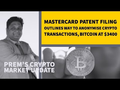 Bitcoin hoovering around $3400, Mastercard Patent to Anonymise Crypto