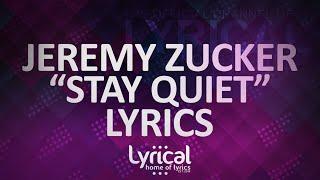 Jeremy Zucker - Stay Quiet Lyrics