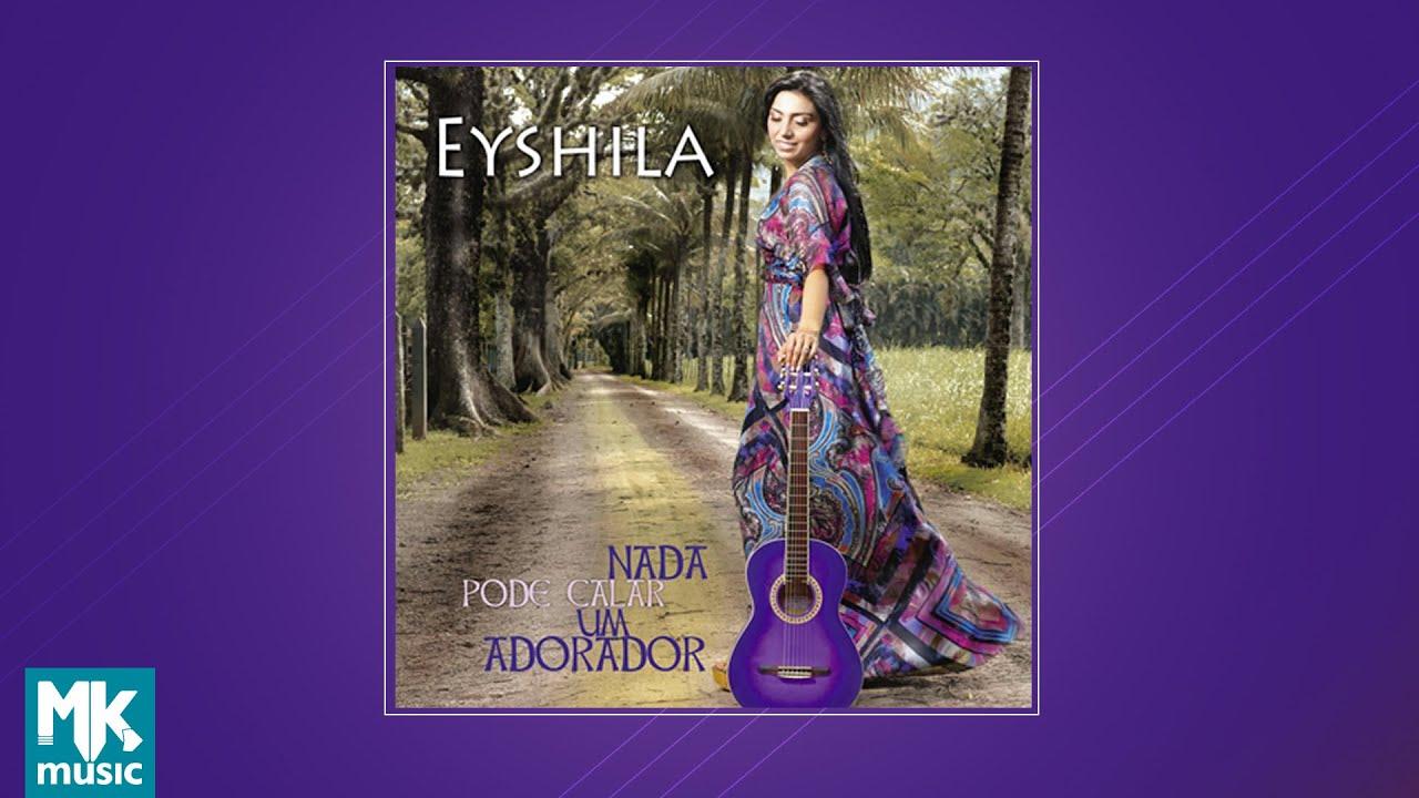 💿 Eyshila - Nada Pode Calar um Adorador (CD COMPLETO)