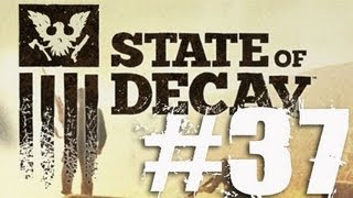 State of Decay Part 37 Complete Gameplay Walkthrough