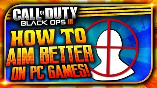 "How To ""IMPROVE AIM"" in ANY PC GAME! (Call of Duty, CSGO, H1Z1)"