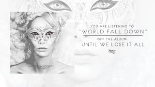 White Fox Society - World Fall Down (Audio)