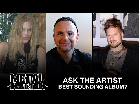 Ask The Artist: What's The Best Sounding Album? | Metal Injection