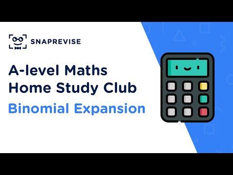 Home Study Club: A-level Maths - Binomial Expansion