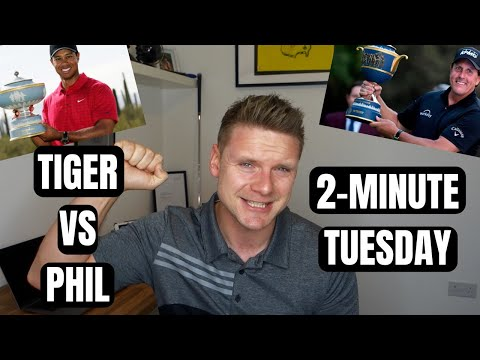 Tiger vs Phil - Two Minute Tuesday