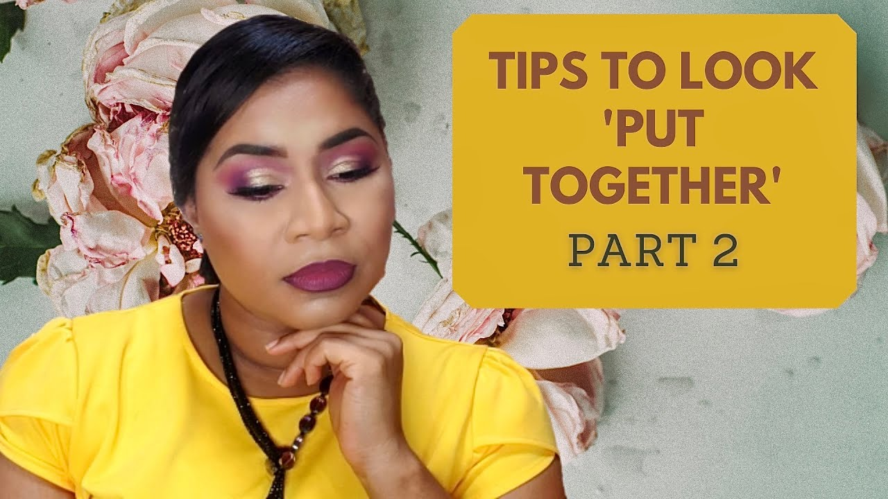 [Part 2] Tips To Look Put Together |Sheri Approved