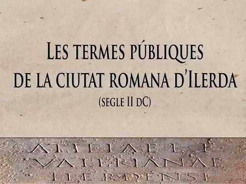 Termes públiques de la ciutat romana d'Ilerda - La Paeria - Ajuntament de Lleida