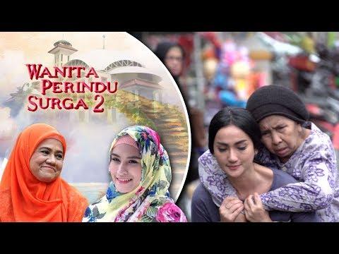 Kugendong Ibuku Di Sisa Hidupnya - Wanita Perindu Surga 2 Episode 17