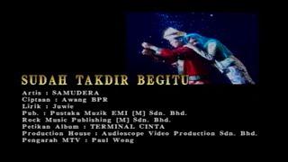 Samudera-Sudah Takdir Begitu[Official MV]