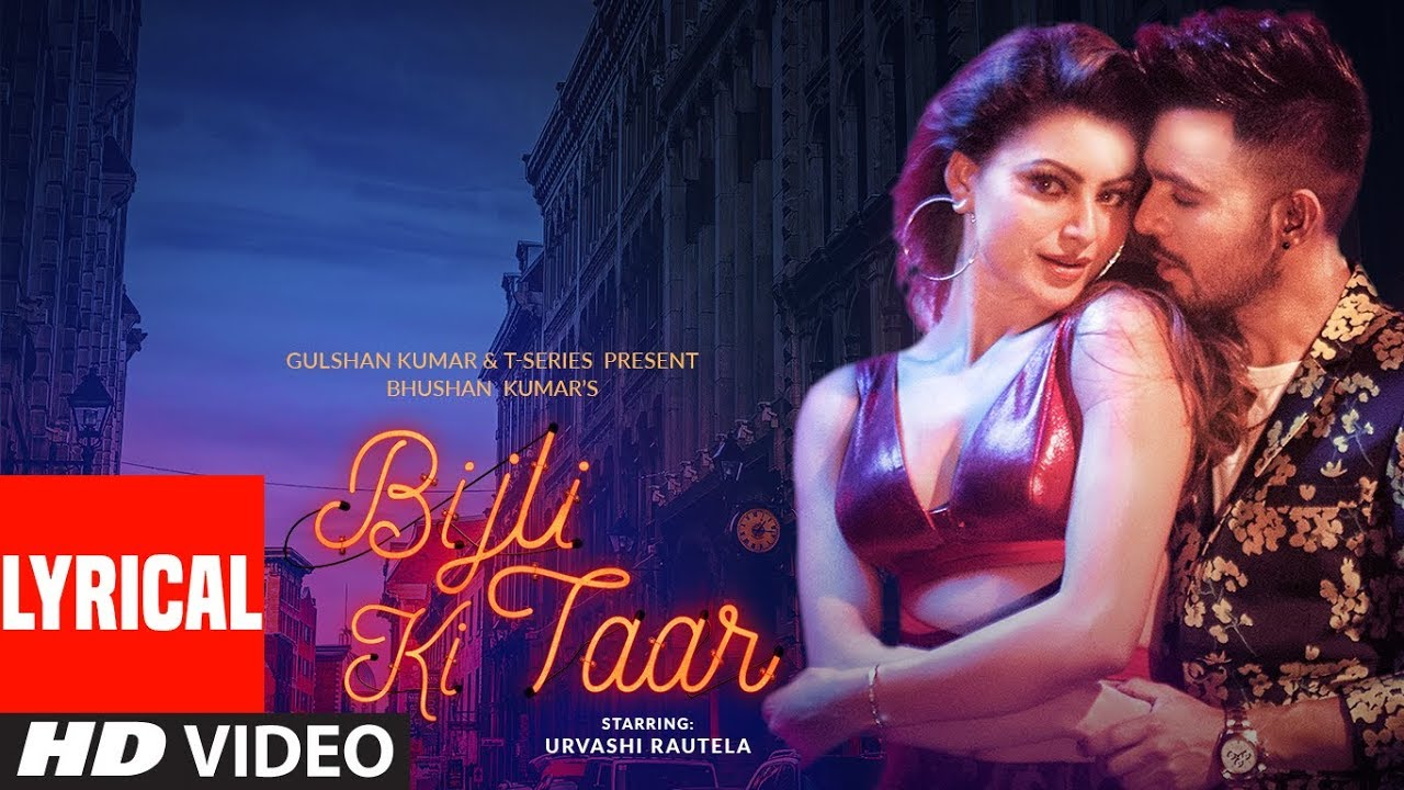 Bijli Ki Taar Lyrical | Tony Kakkar Feat. Urvashi Rautela | Bhushan Kumar
