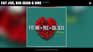 Fat Joe, Big Sean & Dre - Momma (Audio)