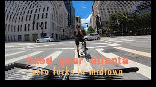 Fixed Gear - Zero Fucks in Midtown - Fixed Gear Atlanta