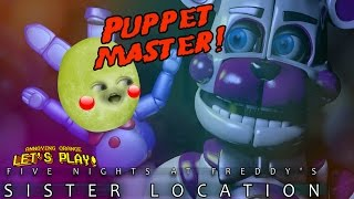 Gaming Grape Plays - FNAF: Sister Location PUPPET MASTER!