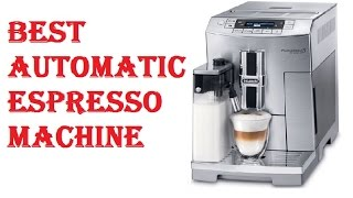 The 5 Best Automatic Espresso Machine 2018