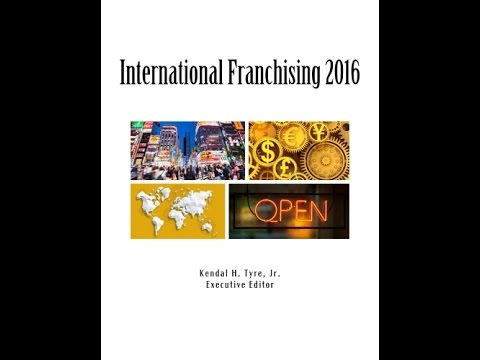 International Franchising 2016: Legal and Business Considerations