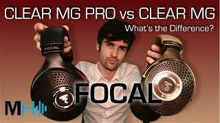 Focal Clear MG Vs Clear MG Pro - What's the Difference?