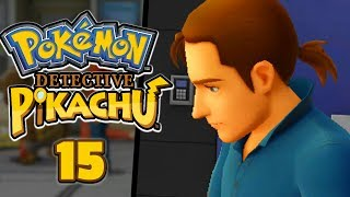 WE'RE HERE... IS SOMETHING SHADY HERE...? - Pokémon: Detective Pikachu (Part 15)