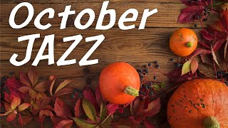 October JAZZ - Relaxing Autumn Piano JAZZ: Calm Music At Home