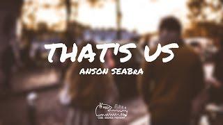 Download lagu Anson Seabra - That's Us