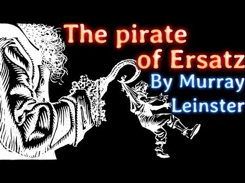 The Pirate of Ersatz by Murray Leinster, read by Elliot Miller, complete unabridged audiobook