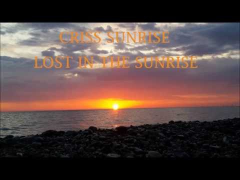 Criss Sunrise - Lost In The Sunrise