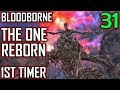 Bloodborne 1st Timer Walkthrough - Part 31 - The One Reborn Boss Battle & Nightmare Frontier
