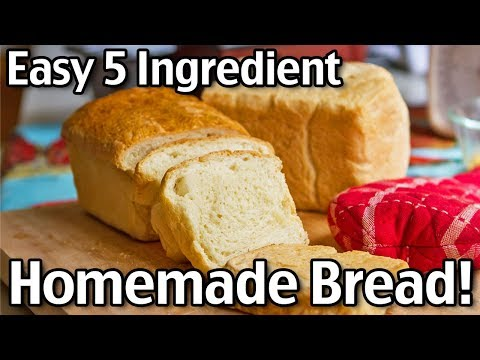 How To Make Homemade Bread From Scratch! Easy 5 Ingredient Homemade Bread!