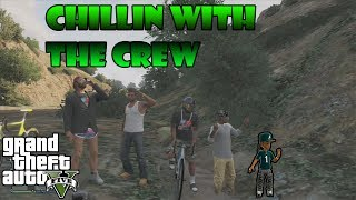 Gta5 Chillin With The Crew Gameplay