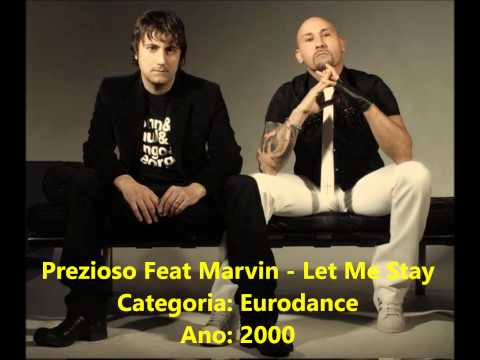 Prezioso Feat Marvin - Let Me Stay