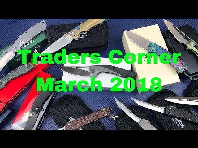 LTK's Traders Corner March 2018  Buy/Sell/Trade