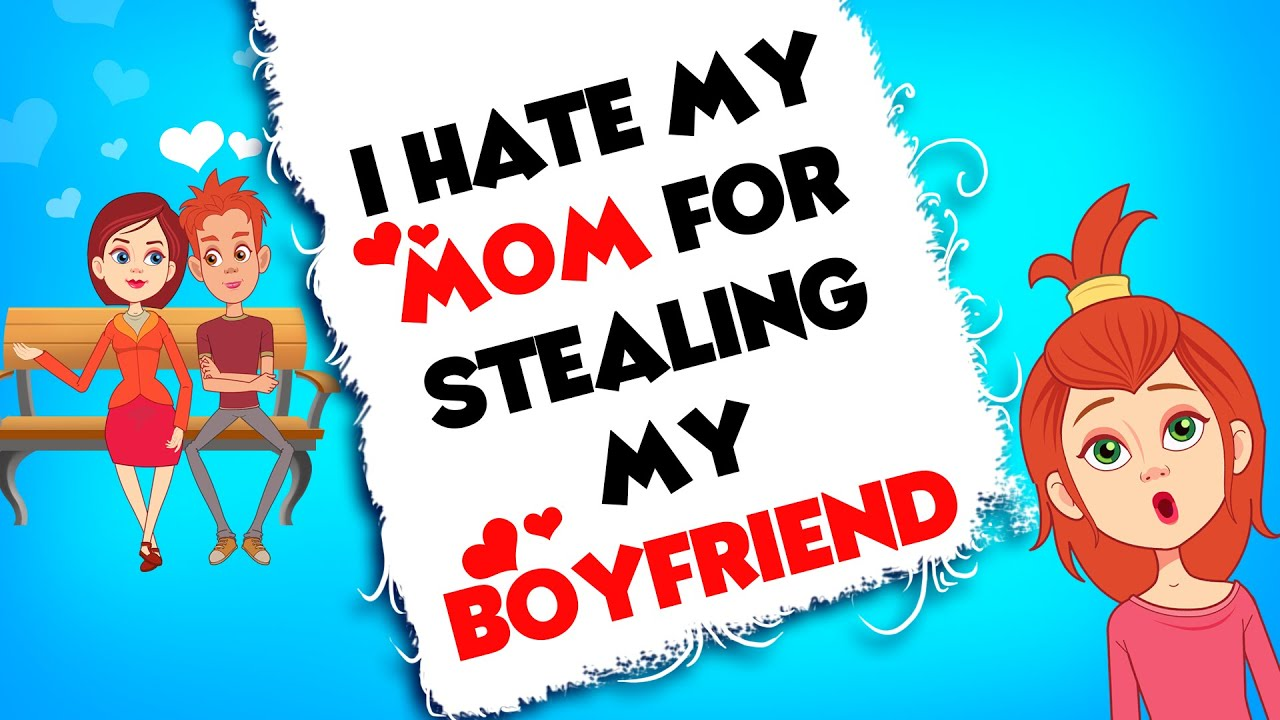 My Mom Stole My Boyfriend | Actually Happened With Me | My Real Story in  Animation