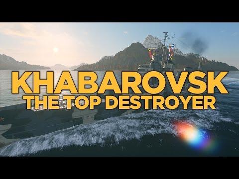 World of Warships - Khabarovsk The Top Destroyer