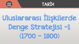 Uluslararası İlişkilerde Denge Stratejisi -1 (1700 - 1800)