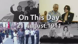 On This Day: 21 August 1911
