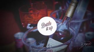 BOTTLE IT UP - SAM HUNT (ft. B. Martin)