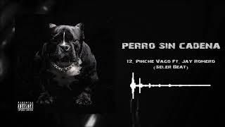 12.- Pinche Vago Feat. Jay Romero