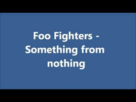 Foo Fighters - Something From Nothing (Lyrics)